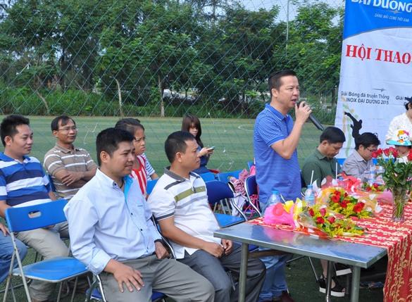 Ông Phạm Quang Minh đại diện Ban lãnh đạo, phát biểu và khai mạc Hội thao Inox Đại Dương 2015