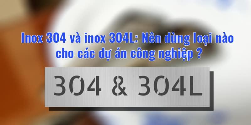 Sự khác nhau của Inox 304 và inox 304L