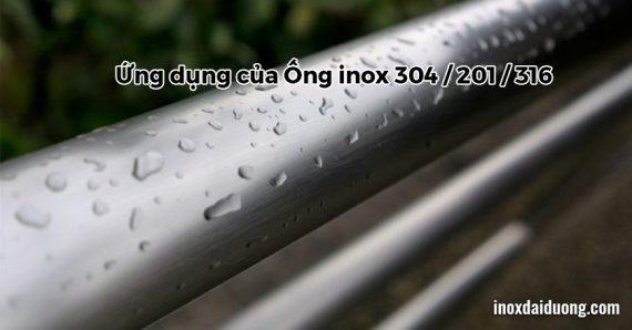 Ứng dụng của Ống inox 304 / 201 / 316