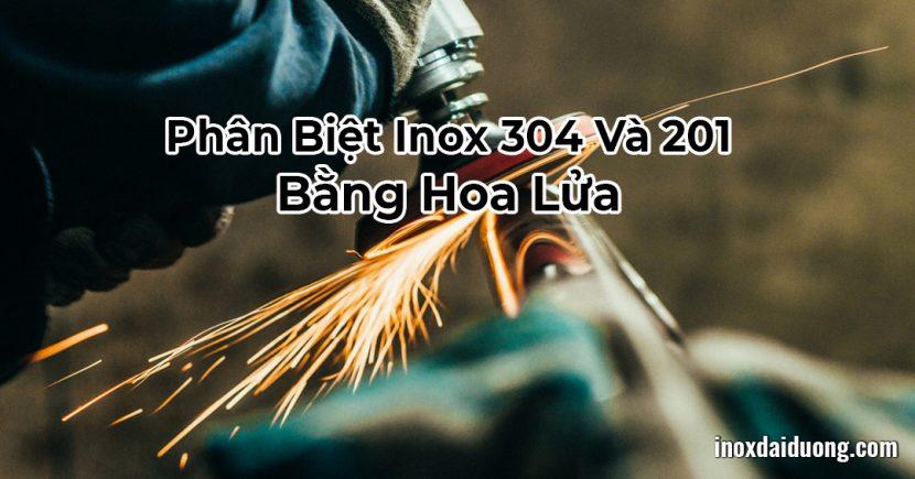 Độc Đáo: Phân Biệt Inox 304 Và 201 Bằng Hoa Lửa