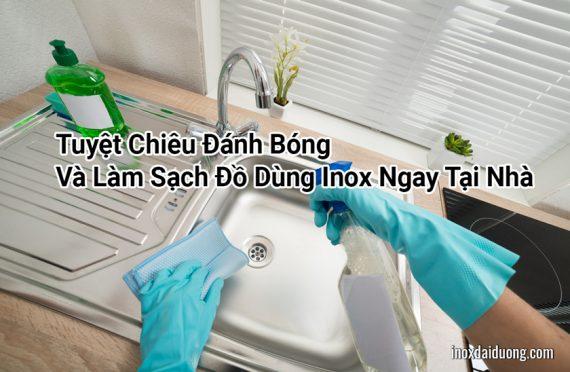 Tuyệt Chiêu Đánh Bóng Và Làm Sạch Đồ Dùng Inox Ngay Tại Nhà