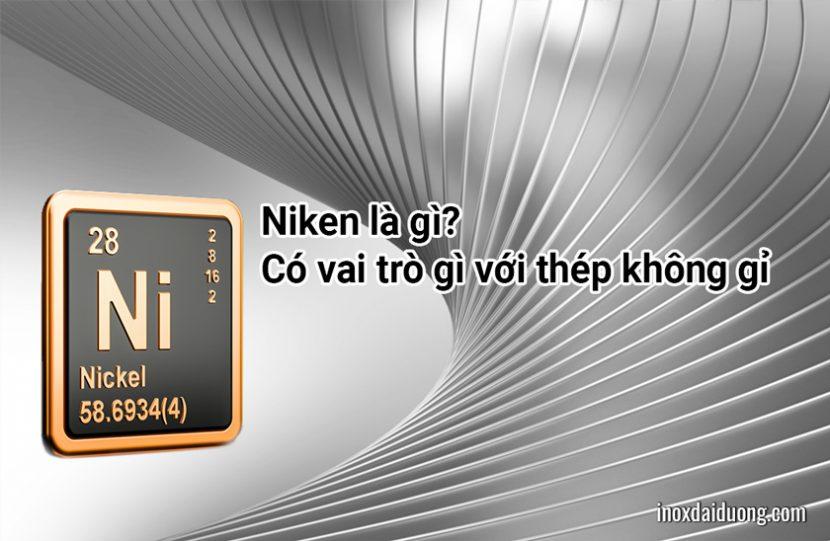 Niken là gì? Vai trò của niken đối với thép không gỉ?