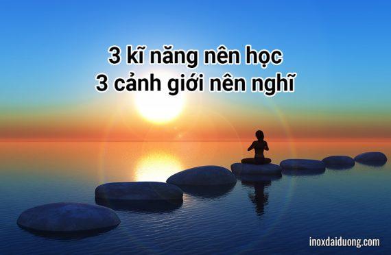3 kĩ năng nên học, 3 cảnh giới nên nghĩ. Người nắm bắt đủ 6 điều trên, cả đời không lo nghèo đói!