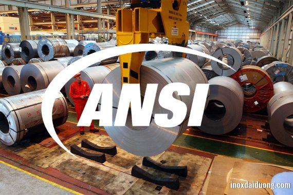 Tiêu chuẩn ANSI là gì? Tầm quan trọng của tiêu chuẩn ANSI trong ngành thép không gỉ