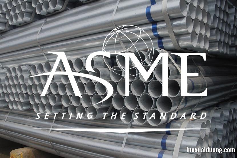 Tiêu chuẩn ASME là gì? Tiêu chuẩn ASME trong lĩnh vực thép ống